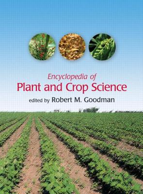 Encyclopedia of Plant and Crop Science By Goodman, Robert M. (EDT)